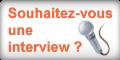 Souhaitez-vous être interviewé ?